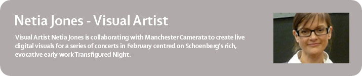 Visual Artist Netia Jones is working with Manchetser Camerata