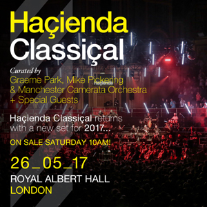 Hacienda Classical Royal Albert Hall 2017